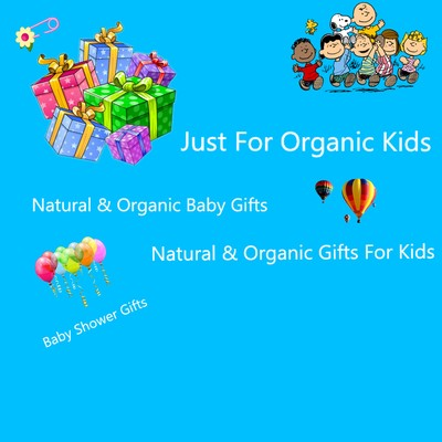 Organic gifts all ages all occasions myorganicaccess natural and organic gifts for organic kids and organic baby gifts too negle Choice Image