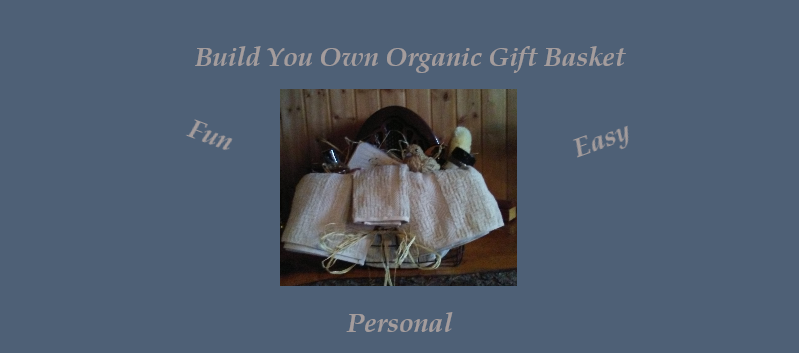 Build Your Own Organic Gift Basket