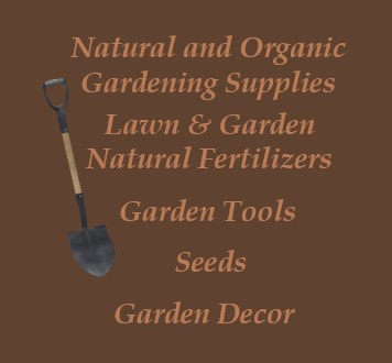 Organic Home and Garden   Products - Seeds, Fertilizers, Implements and More